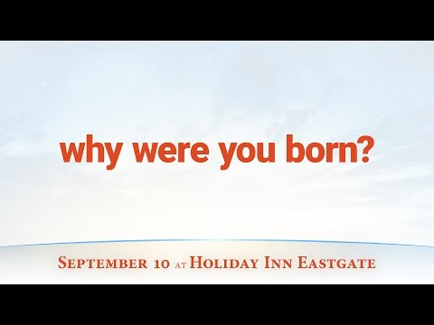 Beyond Today Seminar: Why Were You Born?