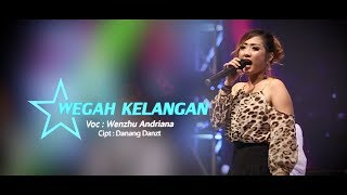 Wenzhu Andriana - Wegah Kelangan [OFFICIAL]