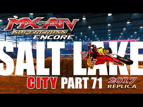 MX vs ATV Supercross Encore! - Gameplay/Walkthrough - Part 71 - Salt Lake City 2017 Replica!