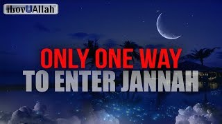 Only One Way To Enter Jannah