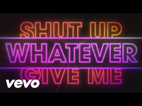 Shut Up (And Give Me Whatever You Got) (Lyric Video)