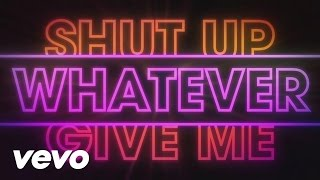 Amelia Lily - Shut Up (And Give Me Whatever You Got) (Lyric Video)