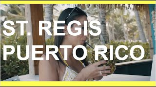 St.Regis Bahia Beach Resort, Puerto Rico - The Best Trip Ever
