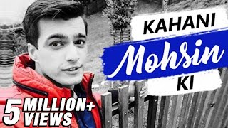 KAHANI MOHSIN KI | Life story of MOHSIN KHAN | BIOGRAPHY