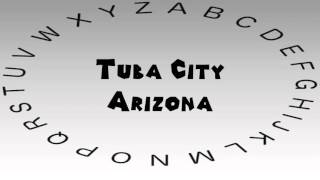 How to Say or Pronounce USA Cities — Tuba City, Arizona