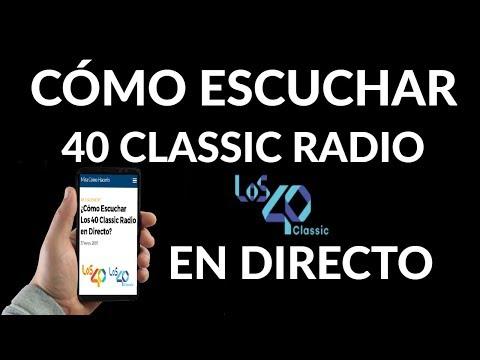 ¿Cómo Escuchar Los 40 Classic Radio en Directo?