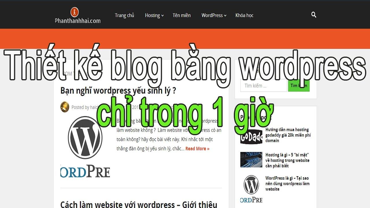 Cách tạo blog bằng wordpress trong 1 giờ (Tặng theme 99$) – Cách tạo website bằng wordpress