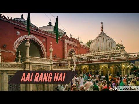 Aaj Rang hai - nizamuddin auliya