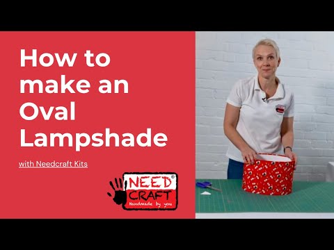 How To Make An Oval Lampshade Using A Professional Making Kit