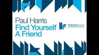 Paul Harris - Find Yourself A Friend - Mark Knight You Don