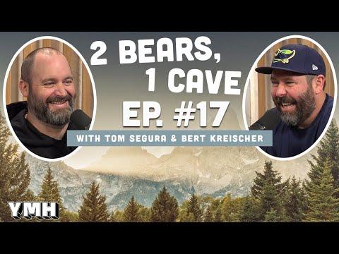 Ep. 17 | 2 Bears 1 Cave W/ Tom Segura & Bert Kreischer