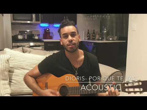 Dioris - Por Que Te Vas ( Acoustic Version )