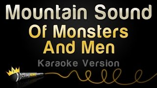 Of Monsters And Men - Mountain Sound (Karaoke Version)