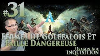 Dragon Age: Inquisition FR [Voleur] #31 Fermes de Golefalois et Faille dangereuse (Cauchemar*)