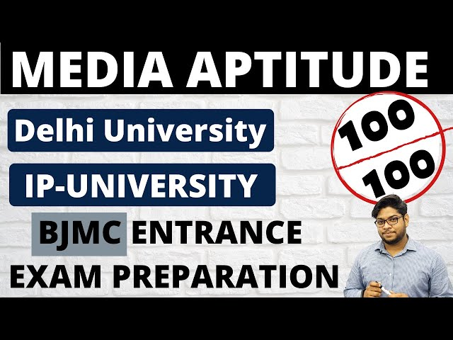 BJMC Entrance Exam Preparation Media Aptitude Delhi University IP University