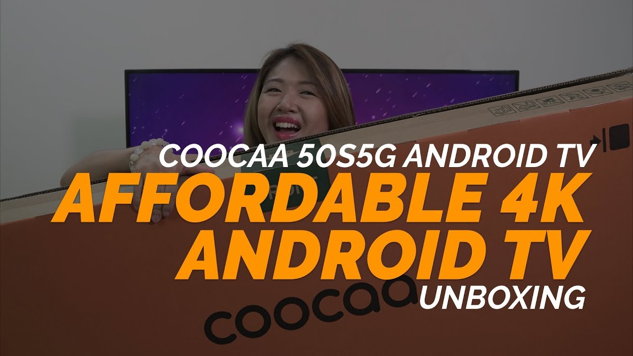 COOCAA 50S5G 50-INCH 4K ANDROID TV - Unboxing