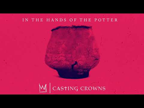 Casting Crowns - In The Hands Of The Potter (Visualizer) Mp3