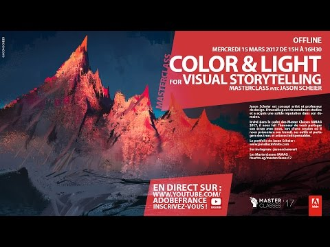 Master Class Jason Scheier : Color and Light for Visual Storytelling | Adobe France (in English)