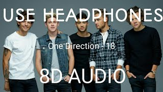 One Direction - 18 (8D Audio)