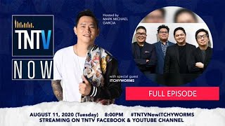 TNTV Now with Itchyworms | Full Episode