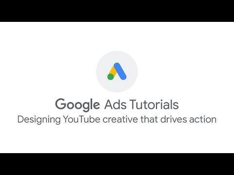 Google Ads Tutorials: Designing YouTube creative that drives action