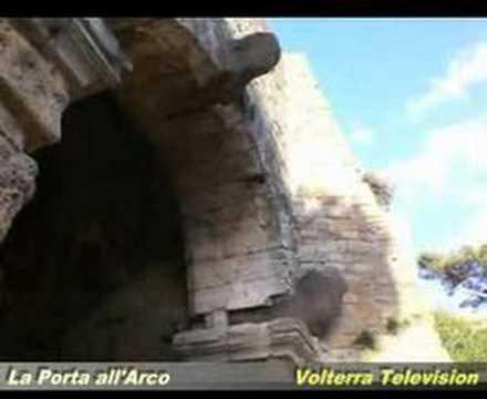 La Porta all'Arco (porta etrusca) - Volterra Television 2007