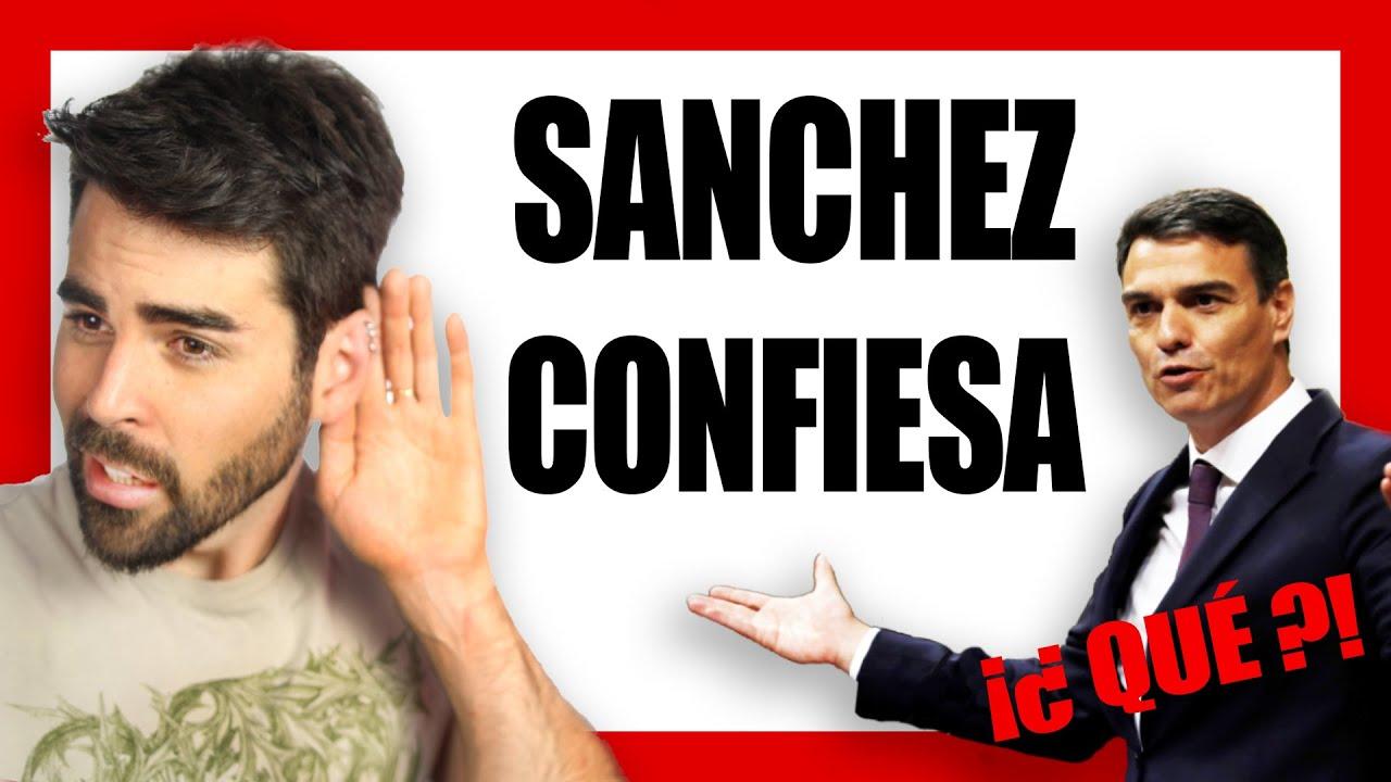 PEDRO SANCHEZ confiesa el GRAN PROBLEMA DE ESPAÑA