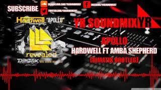 Hardwell Ft Amba Shepherd - Apollo (Dimatik Bootleg)