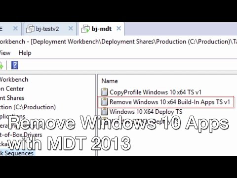 Remove Windows 10 Build Apps with MDT 2013! - YouTube