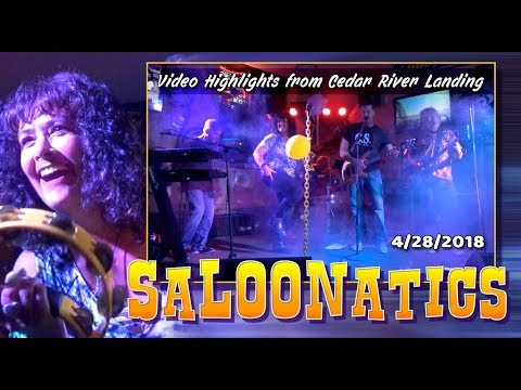 Saloonatics at Cedar River Landing - 4/28/2018