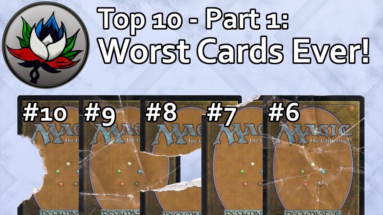 MTG - Top 10 Worst Magic: The Gathering Cards Ever Printed – Part