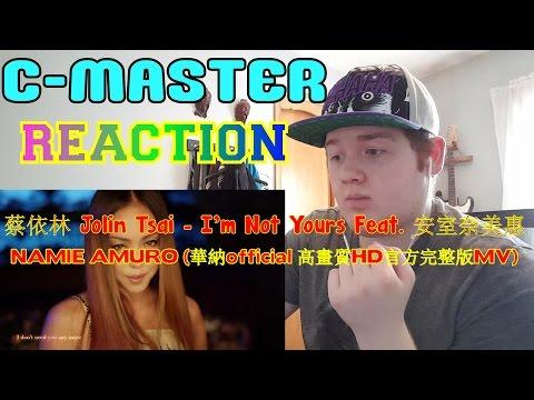 蔡依林 Jolin Tsai - I'm Not Yours Feat. 安室奈美惠 NAMIE AMURO (華納official 高畫質HD官方完整版MV) REACTION! AWESOME!