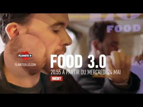 **Food 3.0** - Bande annonce Planète +