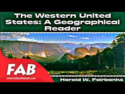 The Western United States Full Audiobook by Harold W. FAIRBANKS  by Travel & Geography