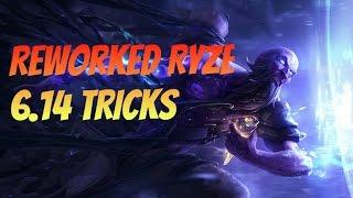 Reworked Ryze 6.14 Tricks