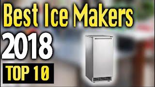 Best Ice Maker 2018 🔥 TOP 10 🔥