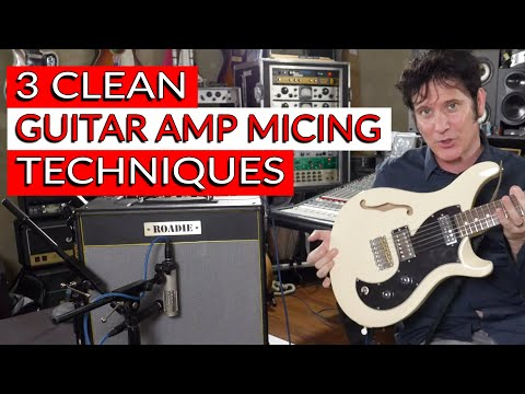 3 Clean Guitar Amp Micing Techniques - Warren Huart: Produce Like A Pro