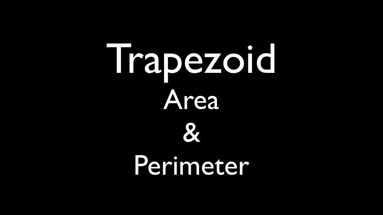 Trapezoid Finding The Perimeter And Area