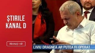 Stirile Kanal D (17.03.2019) - Liviu Dragnea ar putea fi operat! Editie COMPLETA
