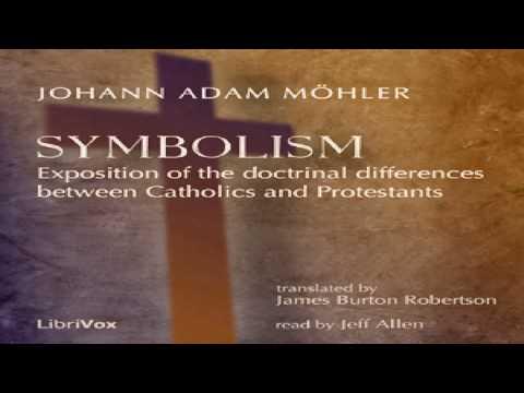 Symbolism | Johann Adam Möhler | Christianity - Commentary | Sound Book | English | 4/8