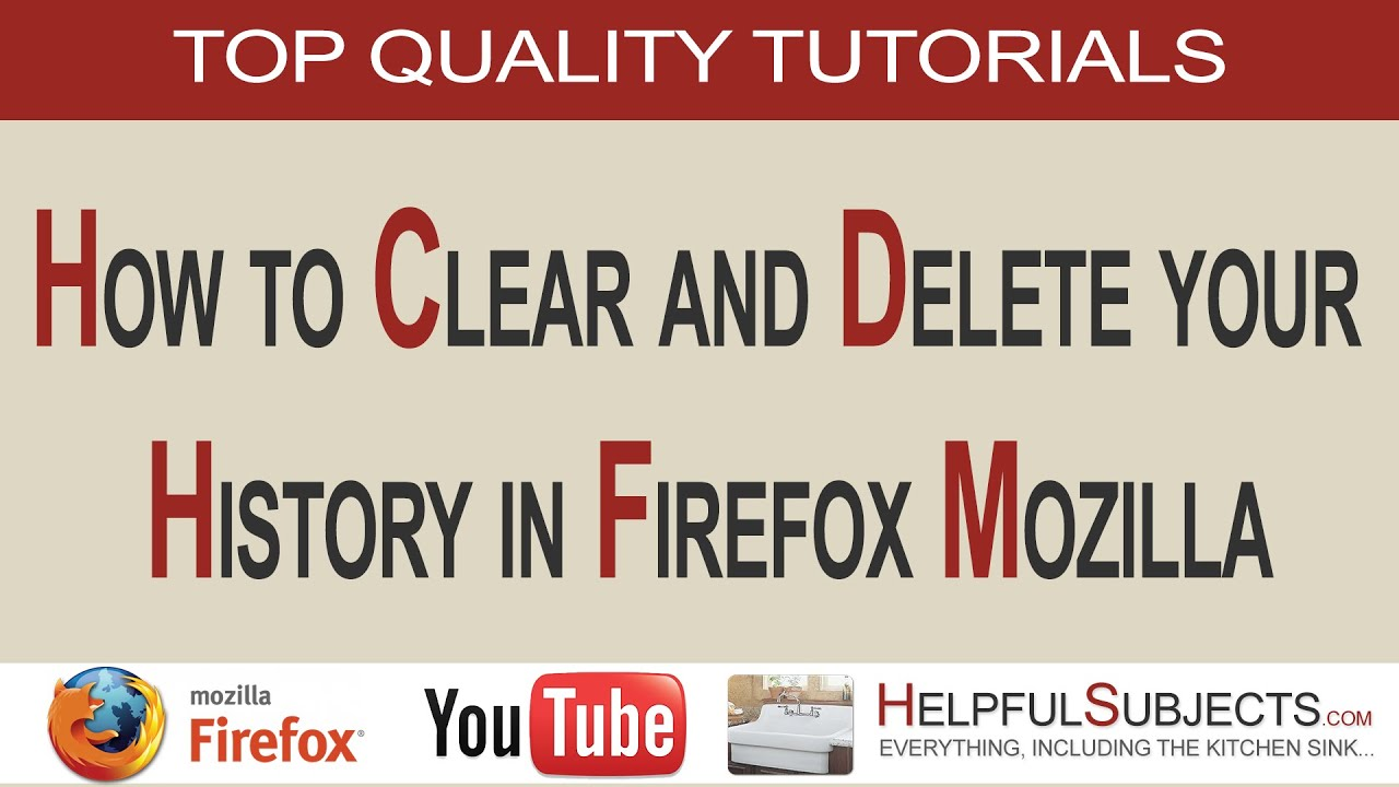 How To Clear And Delete Your History In Firefox Mozilla To Speed Up Your  Browsing Experience