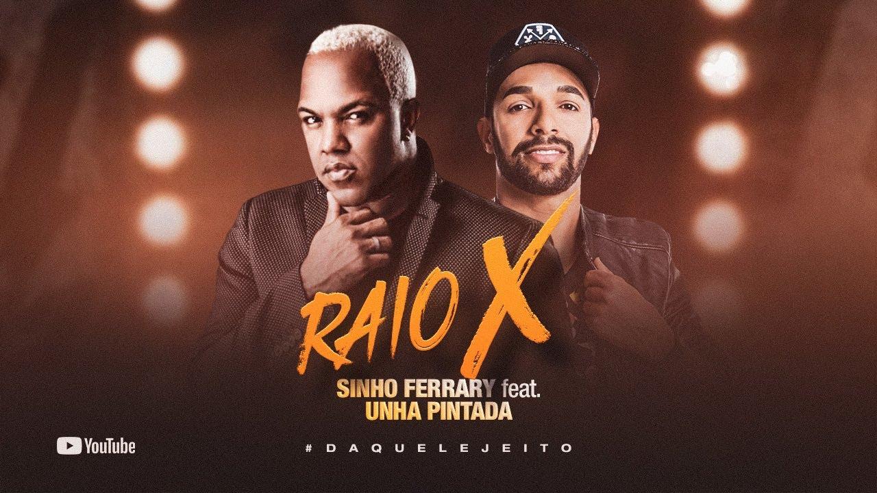 Raio X - Sinho Ferrary ft. Unha Pintada - Lançamento Oficial 2020