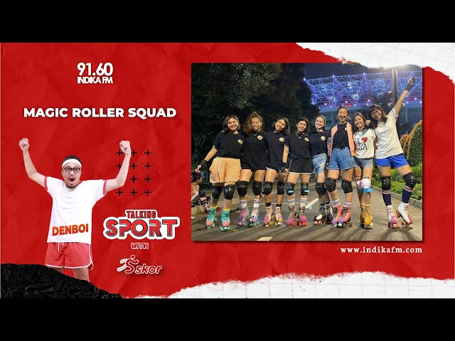 TALKING SPORT BERSAMA MAGIC ROLLER