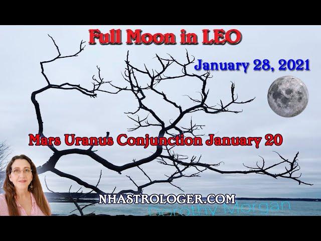 Full Moon in Leo January 28   Mars Uranus Conjunction January 20