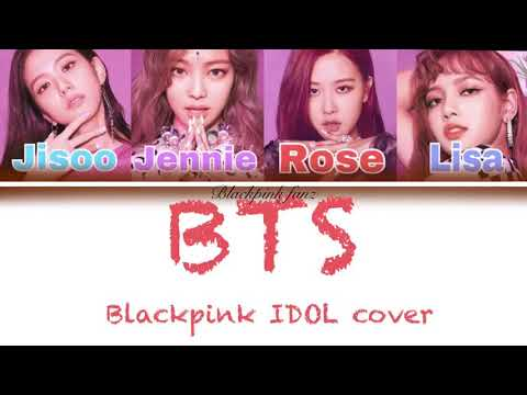How Blackpink would sing 'IDOL' by BTS