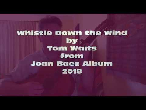 Whistle Down the Wind by Tom Waits (Cover)