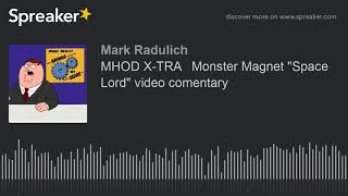 "MHOD X-TRA   Monster Magnet ""Space Lord"" video comentary"