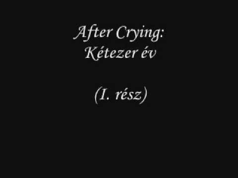 After Crying: Kétezer év (I. rész)
