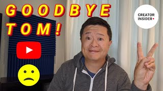 Tom's Last Newsflash- Keep it real with me one last time (and other important YouTube updates)!