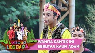GADIS CANTIK REBUTAN KAUM ADAM - LENONG LEGENDA (31/7)